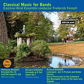 Classical Music for Bands by Eastman Wind Ensemble