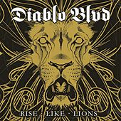 Rise Like Lions by Diablo Blvd.