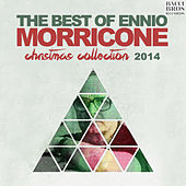 The Best of Ennio Morricone - Christmas Collection 2014 by Ennio Morricone
