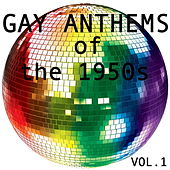 Gay Anthems of the 1950s, Vol. 1 by Various Artists