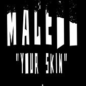Your Skin by Macedo