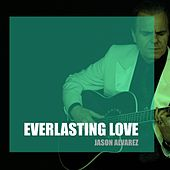 Everlasting Love by Jason Alvarez