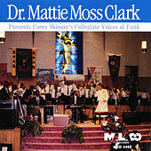 Dr. Mattie Moss Clark Presents Corey Skinner's Collegiate Voices of Faith by Dr. Mattie Moss Clark