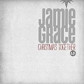 Christmas Together by Jamie Grace