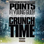 Crunch Time (feat. Young Gully) - Single by Point5