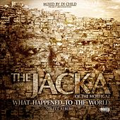 What Happened To The World (Street Album) by The Jacka