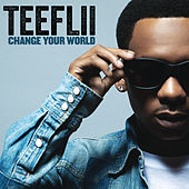 Change Your World by TeeFLii