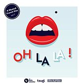 Oh La La!, Vol. 1 (A Musical French Kiss) by Various Artists