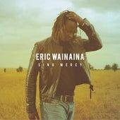 Sing Mercy (Remix) by Eric Wainaina