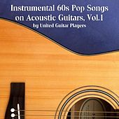 Instrumental 60s Pop Songs on Acoustic Guitars, Vol. 1 by United Guitar Players