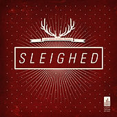 Light Organ Records Presents: Sleighed - EP by Various Artists