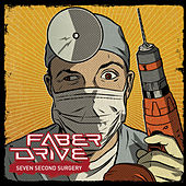 Seven Second Surgery by Faber Drive