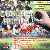 Custom Riddim by Various Artists