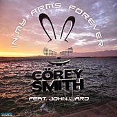 In My Arms Forever (Radio Edit) by Corey Smith