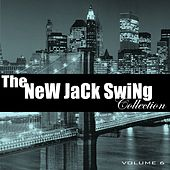 The New Jack Swing Collection, Vol. 6 von Various Artists