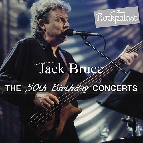 The Lost Tracks (The 50th Birthday Concerts at Rockpalast) by Jack Bruce