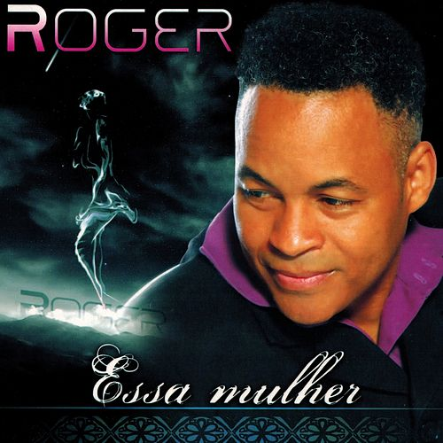 Essa Mulher by Roger