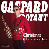 Christmas (Baby Please Come Home) - Single by Gaspard Royant
