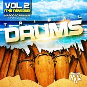 Marcos Carnaval Presents Tribal Drums Volume 2 (The Remixes) by Various Artists