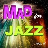 Mad for Jazz, Vol. 5 von Various Artists