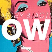 Ow by Moby