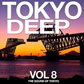 Tokyo Deep Vol. 8 (The Sound of Tokyo) by Various Artists