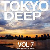 Tokyo Deep Vol. 7 (The Sound of Tokyo) by Various Artists