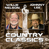 Willie Nelson & Johnny Lee - Country Classics by Various Artists