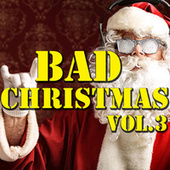 Bad Christmas Vol.3 by Various Artists