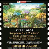 Villa-Lobos: Symphony No. 4, Piano Concerto No. 5, Momoprécoce & Chôros No. 5 by Various Artists