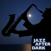 Jazz After Dark by Smooth Jazz Sax Instrumentals