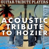 Acoustic Tribute to Hozier by Guitar Tribute Players