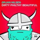 Dirty Philthy Beautiful by Orjan Nilsen