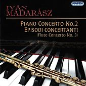 Madarász: Piano Concerto No. 2 & Episodi Concertanti by Various Artists