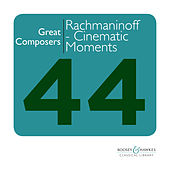 Great Composers: Rachmaninoff - Cinematic Moments from the Works of Sergei Rachmaninov by Hungarian Studio Orchestra