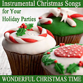 Instrumental Christmas Songs for Your Holiday Parties: Wonderful Christmas Time by The O'Neill Brothers Group
