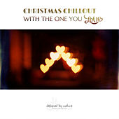Christmas Chillout with the One You Love by Various Artists