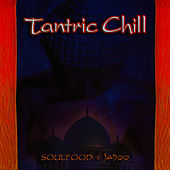 Tantric Chill by Soul Food