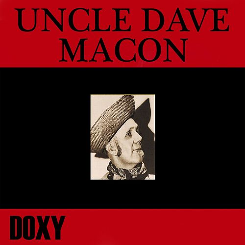 Uncle Dave Macon (Doxy Collection) by Uncle Dave Macon
