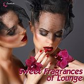 Sweet Fragrances of Lounge by Various Artists