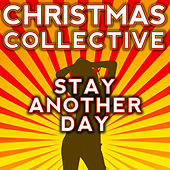 Stay Another Day by The Christmas Collective