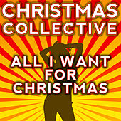 All I Want for Christmas by The Christmas Collective