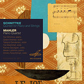 Schnittke: Quintet for Piano and Strings - Mahler: Piano Quartet by Various Artists