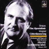 Strauss: Eine Alpensinfonie - Wagner: Götterdämmerung by Franz Konwitschny