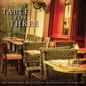 Table for Three by John Ericson, Douglas Yeo, Deanna Swoboda
