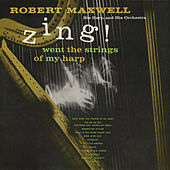 Zing! Went the Strings of My Harp by Robert Maxwell
