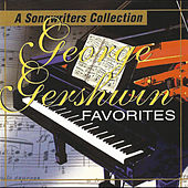 George Gershwin Favorites: A Songwriter Collection by Various Artists