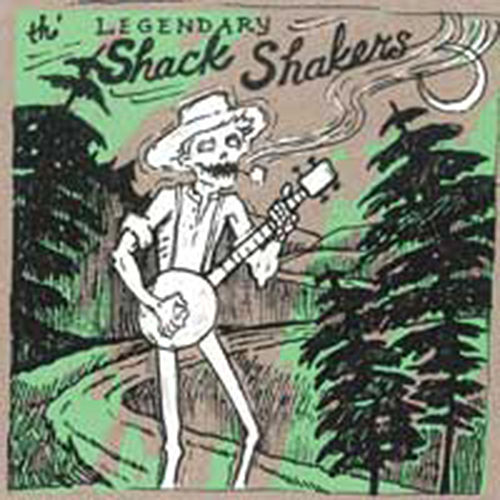 The Legendary Shack Shakers by Legendary Shack Shakers