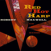 Red Hot Harp by Robert Maxwell