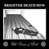 With Promises of Death by Brighter Death Now